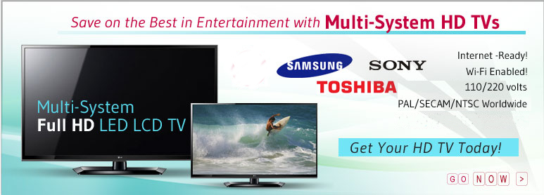 Save on the Best in Entertainment with Multi-System HD TVs
